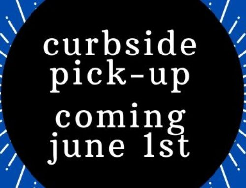 CURBSIDE PICK-UP SERVICE – UPDATED 7/9/2020